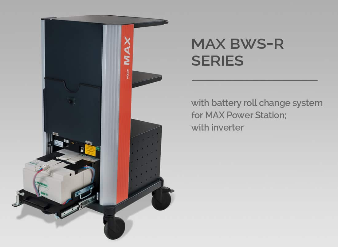 Max BWS-R Series - MAX BWS-R with battery roll change system for MAX Power Station; with inverter. MAX BWS-R-OWR with battery roll change system for MAX Power Station; without inverter.