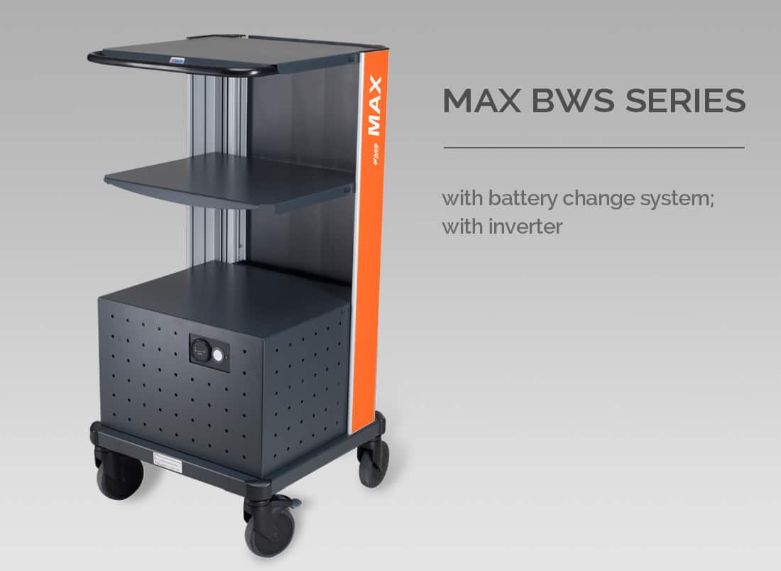 Max BWS Series - MAX BWS with battery change system; with inverter. MAX BWS-OWR with battery change system; without inverter.