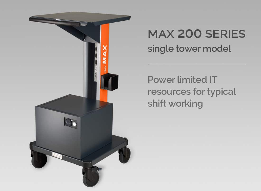 MAX 200 SERIES Single Tower Model - Power limited IT resources for typical shift working